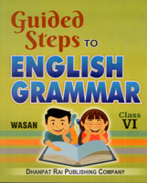 + Guided Steps to English Grammar Class VI + Dhanpatrai Books