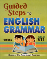 + Guided Steps to English Grammar Class VII + Dhanpatrai Books