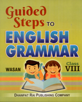 Class VIII + Guided Steps to English Grammar Class VIII + Dhanpatrai Books