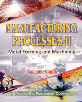 + Manufacturing Process-II (Metal Forming & Mechining & Machine Tools) + Dhanpatrai Books