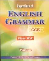 + Essentials of English Grammar (IX-X)- CCE + Dhanpatrai Books